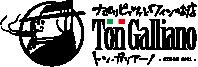 Ton Galliano(トン・ガリアーノ)